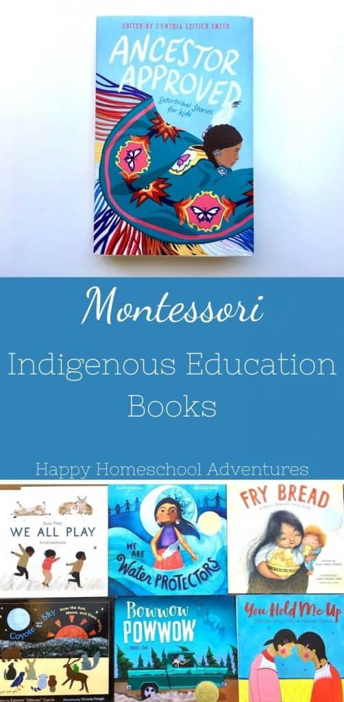 Montessori Indigenous Education Books for all ages & featuring American Indian authors. For the whole family & Indigenous Peoples' Day.  #montessori #homeschool #indigenouseducation #americanindian #indigenouspeoplesday #nativeamerican